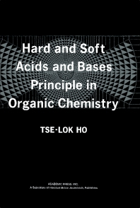 Hard and Soft Acids and Bases Principle in Organic Chemistry - 1st Edition - ISBN: 9780123500502, 9780323140966