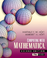 Computing with Mathematica, 2nd Edition,Margret Hoft,Hartmut Hoft,ISBN9780123516664