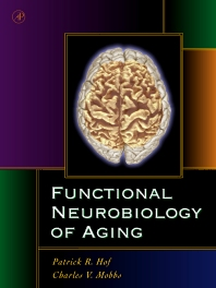 Functional Neurobiology of Aging, 1st Edition,Patrick Hof,Charles Mobbs,ISBN9780123518309