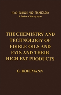 The Chemistry and Technology of Edible Oils and Fats and Their High Fat Products - 1st Edition - ISBN: 9780123520555, 9781483218359