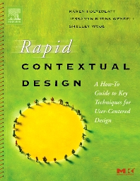 Rapid Contextual Design, 1st Edition,Karen Holtzblatt,Jessamyn Wendell,Shelley Wood,ISBN9780123540515