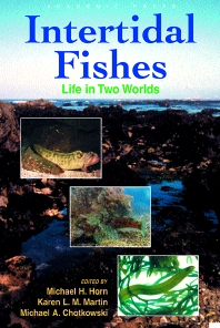 Intertidal Fishes, 1st Edition,Michael Horn,Karen Martin,Michael Chotkowski,ISBN9780123560407