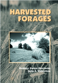 Harvested Forages, 1st Edition,Rodney Horrocks,John Valentine,ISBN9780123562555