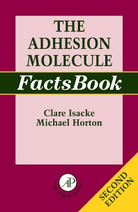 The Adhesion Molecule FactsBook, 2nd Edition,Clare Isacke,Michael Horton,ISBN9780123565051