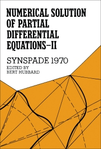 Numerical Solution of Partial Differential Equations—II, Synspade 1970 - 1st Edition - ISBN: 9780123585028, 9781483262482