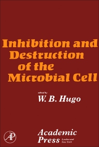 Inhibition and Destruction of the Microbial Cell - 1st Edition - ISBN: 9780123611505, 9780323142304