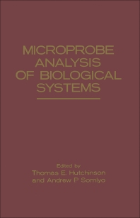 Microprobe Analysis of Biological Systems - 1st Edition - ISBN: 9780123628800, 9780323150194