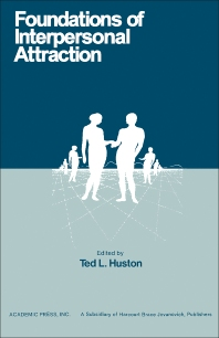 Foundations of Interpersonal Attraction - 1st Edition - ISBN: 9780123629500, 9781483263144
