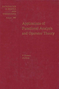 Applications of Functional Analysis and Operator Theory - 1st Edition - ISBN: 9780123632609, 9780080956541