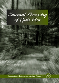 Neuronal Processing of Optic Flow - 1st Edition - ISBN: 9780124014947, 9780080857787