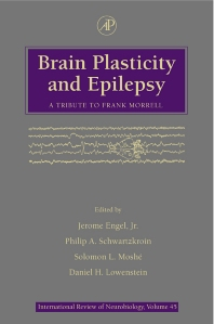 Brain Plasticity and Epilepsy: A Tribute to Frank Morrell - 1st Edition - ISBN: 9780123668455, 9780080574226