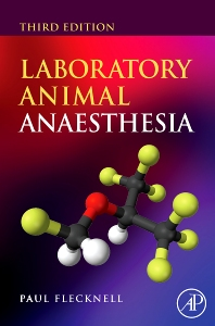 Laboratory Animal Anaesthesia, 3rd Edition,Paul Flecknell,ISBN9780123693761