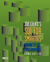 Joe Celko's SQL for Smarties - 3rd Edition - ISBN: 9780123693792, 9780080460048