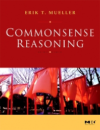 Commonsense Reasoning - 1st Edition - ISBN: 9780123693884, 9780080476612