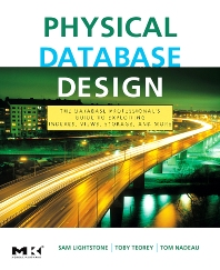 Physical Database Design, 1st Edition,Sam Lightstone,Toby Teorey,Tom Nadeau,ISBN9780123693891