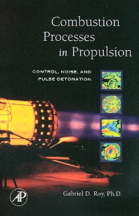 Combustion Processes in Propulsion, 1st Edition,Gabriel Roy,ISBN9780123693945