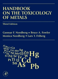 Handbook on the Toxicology of Metals, 3rd Edition,Gunnar Nordberg,Bruce Fowler,Monica Nordberg,Lars Friberg,ISBN9780123694133