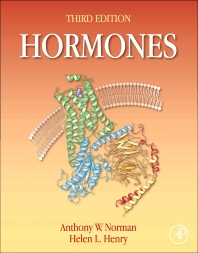 Hormones, 3rd Edition,Anthony W. Norman,Helen L. Henry,ISBN9780123694447