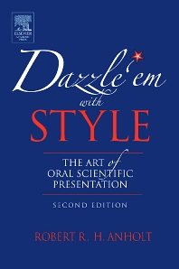 Dazzle 'Em With Style, 2nd Edition,Robert RH Anholt,ISBN9780123694522