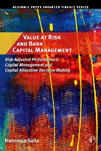 Value at Risk and Bank Capital Management, 1st Edition,Francesco Saita,ISBN9780123694669
