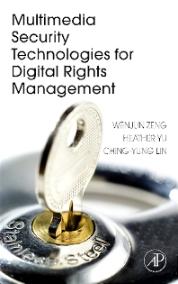 Multimedia Security Technologies for Digital Rights Management, 1st Edition,Wenjun Zeng,Heather Yu,Ching-Yung Lin,ISBN9780123694768
