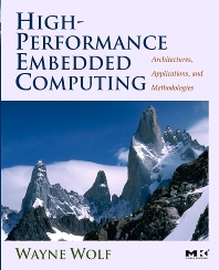 High-Performance Embedded Computing, 1st Edition,Wayne Wolf,ISBN9780123694850