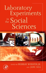 Laboratory Experiments in the Social Sciences - 1st Edition - ISBN: 9780123694898, 9780080546148