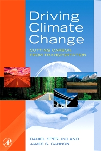 Driving Climate Change, 1st Edition,Daniel Sperling,James Cannon,ISBN9780123694959