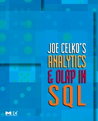 Cover image for Joe Celko's Analytics and OLAP in SQL