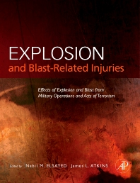 Explosion and Blast-Related Injuries, 1st Edition,Nabil Elsayed, Ph.D.,James Atkins, MD, Ph.D.,ISBN9780123695147