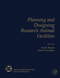 Planning and Designing Research Animal Facilities, 1st Edition,Jack Hessler,Noel Lehner,ISBN9780123695178