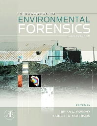 Introduction to Environmental Forensics - 2nd Edition - ISBN: 9780123695222, 9780080478678