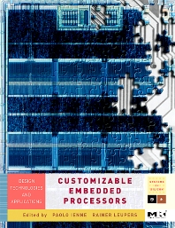 Customizable  Embedded Processors, 1st Edition,Paolo Ienne,Rainer Leupers,ISBN9780123695260