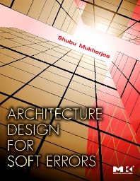 Architecture Design for Soft Errors - 1st Edition - ISBN: 9780123695291, 9780080558325