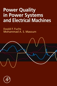 Power Quality in Power Systems and Electrical Machines, 1st Edition,Ewald Fuchs,Mohammad Masoum,ISBN9780123695369