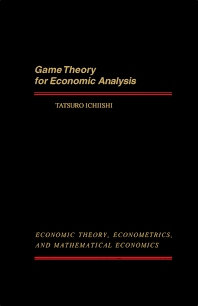Game Theory for Economic Analysis - 1st Edition - ISBN: 9780123701800, 9781483295060
