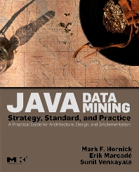 Java Data Mining: Strategy, Standard, and Practice, 1st Edition,Mark Hornick,Erik Marcadé,Sunil Venkayala,ISBN9780123704528