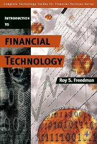 Introduction to Financial Technology, 1st Edition,Roy Freedman,ISBN9780123704788
