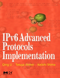 IPv6 Advanced Protocols Implementation - 1st Edition - ISBN: 9780123704795, 9780080489308