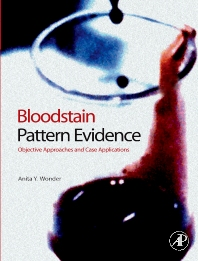 Bloodstain Pattern Evidence, 1st Edition,Anita Wonder,ISBN9780123704825