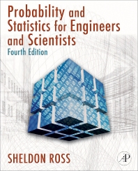Introduction to Probability and Statistics for Engineers and Scientists, 4th Edition,Sheldon Ross,ISBN9780123704832