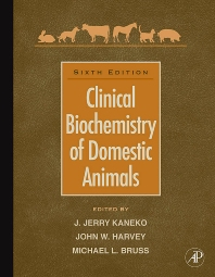 Clinical Biochemistry of Domestic Animals, 6th Edition,Jiro Kaneko,John Harvey,Michael Bruss,ISBN9780123704917