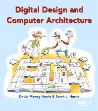Digital Design and Computer Architecture - 1st Edition - ISBN: 9780123704979, 9780080547060