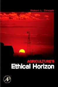 Agriculture's Ethical Horizon, 1st Edition,Robert L Zimdahl,ISBN9780123705112