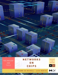Networks on Chips, 1st Edition,Giovanni De Micheli,Luca Benini,ISBN9780123705211