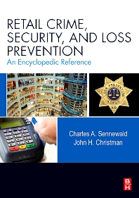 Retail Crime, Security, and Loss Prevention, 1st Edition,Charles Sennewald,John Christman,ISBN9780123705297