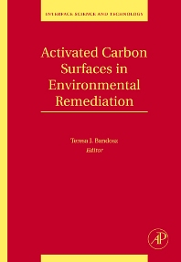 Activated Carbon Surfaces in Environmental Remediation, 1st Edition,Teresa J. Bandosz,ISBN9780123705365