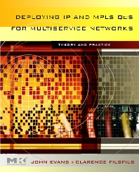 Deploying IP and MPLS QoS for Multiservice Networks, 1st Edition,John Evans,Clarence Filsfils,ISBN9780123705495