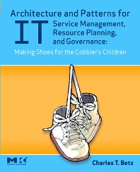 Cover image for Architecture and Patterns for IT Service Management, Resource Planning, and Governance: Making Shoes for the Cobbler's Children