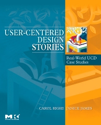 User-Centered Design Stories, 1st Edition,Carol Righi,Janice James,ISBN9780123706089